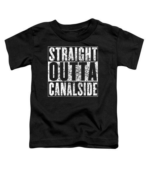 Straight Outta Canalside Toddler T-Shirt