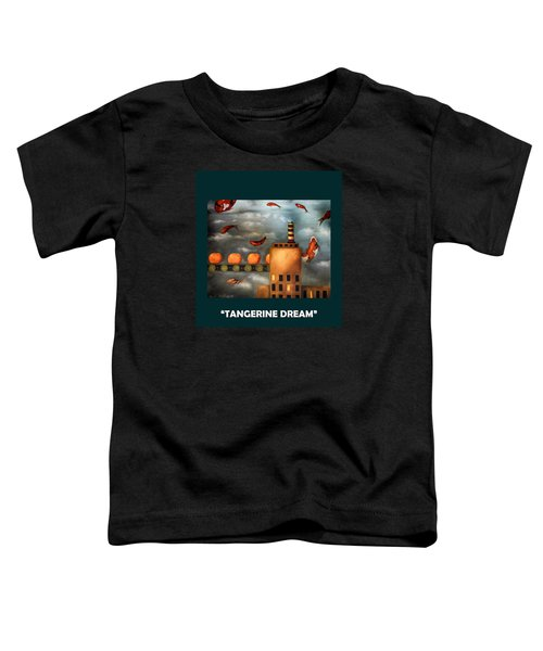 Tangerine Dream With Lettering Toddler T-Shirt