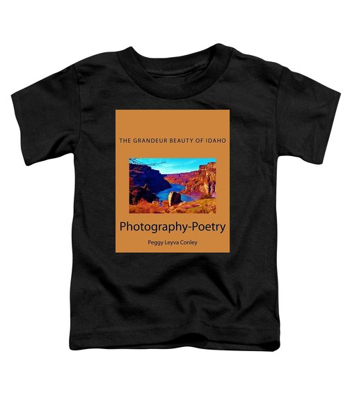 The Grandeur Beauty Of Idaho Toddler T-Shirt