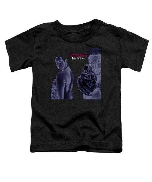 The Marksman - Ready For Action Toddler T-Shirt