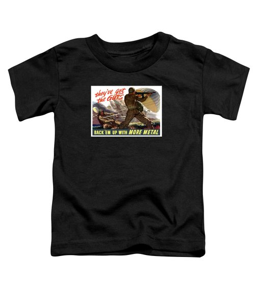 They've Got The Guts Toddler T-Shirt