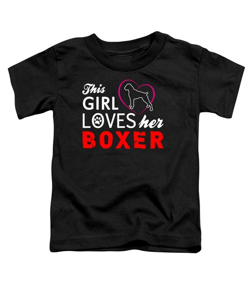 This Girl Loves Her Boxer Toddler T-Shirt