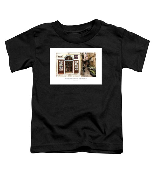 Tobaconist In Kerkyra - Corfu Toddler T-Shirt
