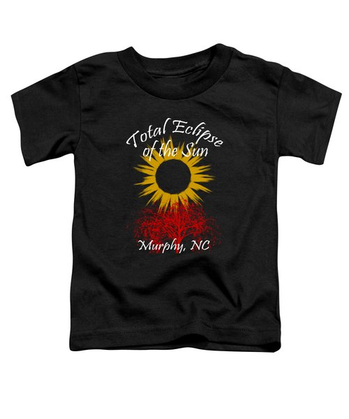 Total Eclipse T-shirt Art Murphy Nc Toddler T-Shirt