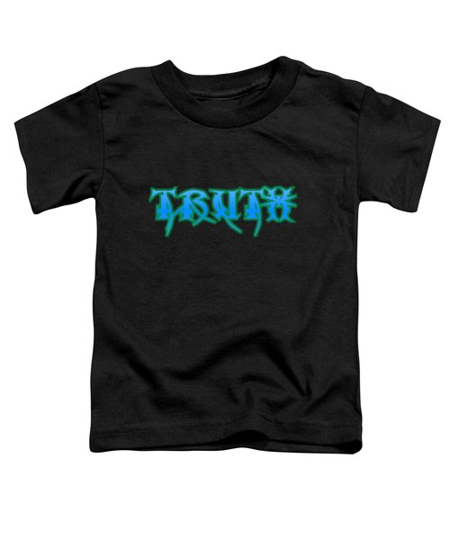 Truth Toddler T-Shirt