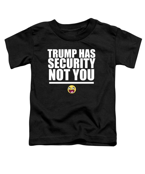 Try If You Want To Toddler T-Shirt