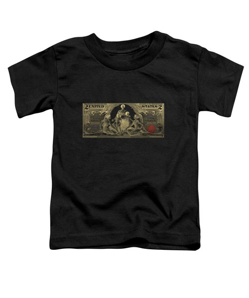 Two U.s. Dollar Bill - 1896 Educational Series In Gold On Black  Toddler T-Shirt
