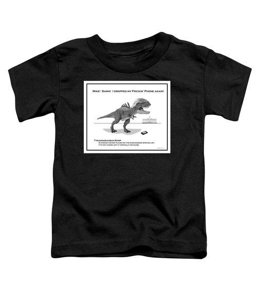 Tyrannosaurus Rump Bw Toddler T-Shirt