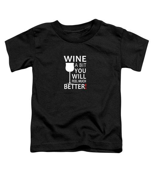 Wine A Bit Toddler T-Shirt
