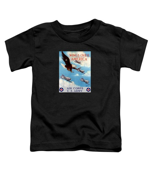 Wings Over America - Air Corps U.s. Army Toddler T-Shirt