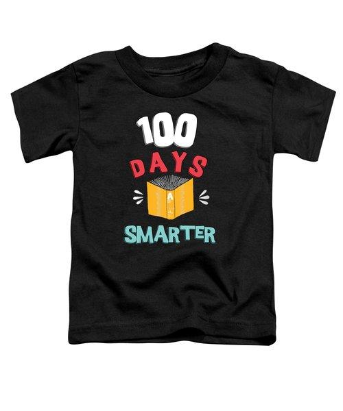 100 Days Of School 100 Days Smarter Toddler T-Shirt