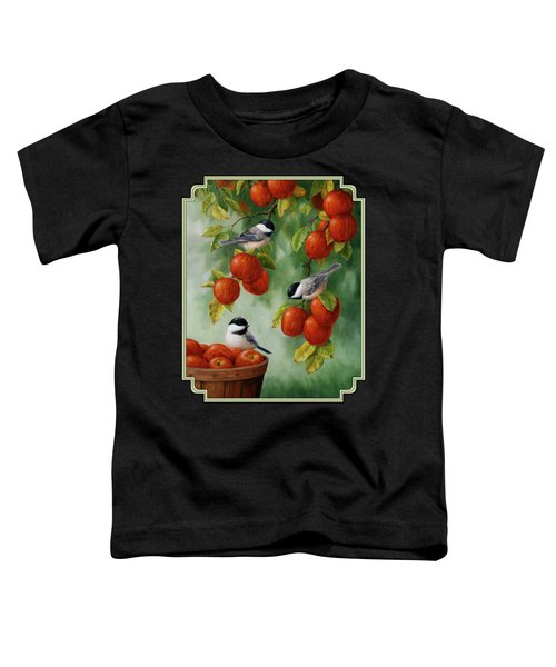 Bird Painting - Apple Harvest Chickadees Toddler T-Shirt