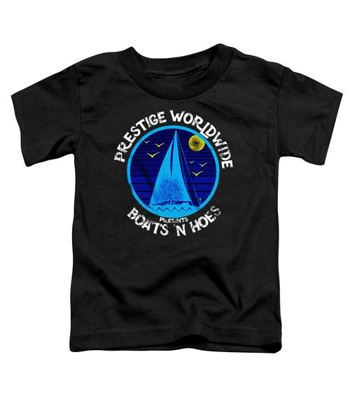 Boats And Hoes Toddler T-Shirt