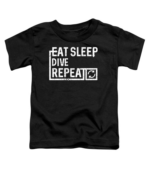 Eat Sleep Dive Toddler T-Shirt