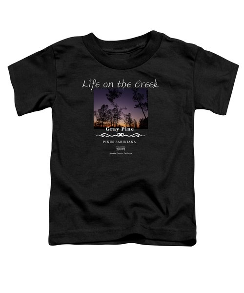 Gray Pine Toddler T-Shirt
