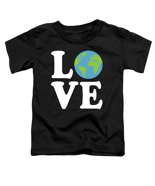 Love Earth Toddler T-Shirt