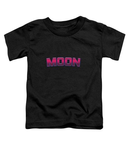 Moon #moon Toddler T-Shirt