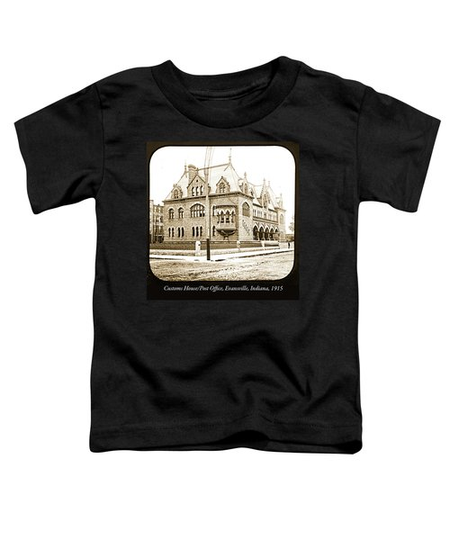 Old Customs House And Post Office, Evansville, Indiana, 1915 Toddler T-Shirt