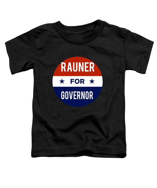 Rauner For Governor 2018 Toddler T-Shirt