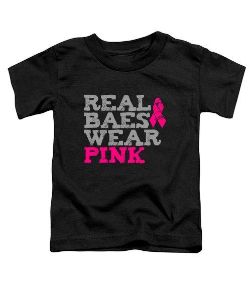 Real Baes Wear Pink Toddler T-Shirt