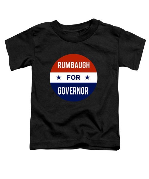 Rumbaugh For Governor 2018 Toddler T-Shirt