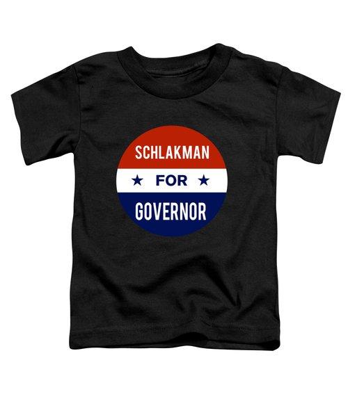 Schlakman For Governor 2018 Toddler T-Shirt