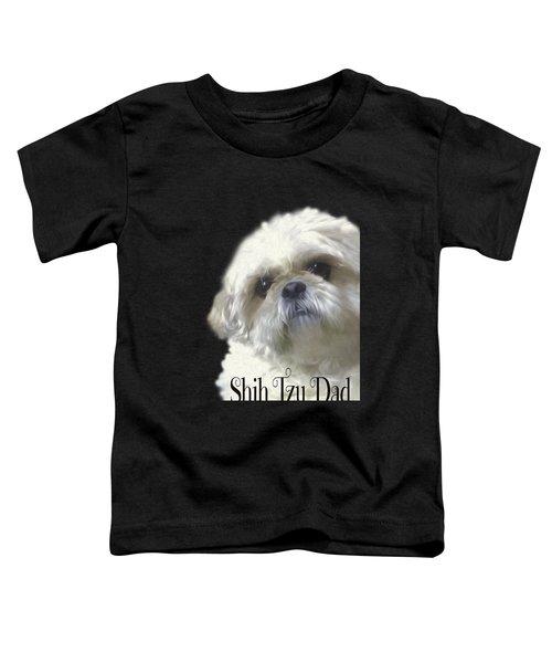 Shih Tzu For Dad Toddler T-Shirt