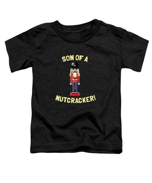 Son Of A Nutcracker Toddler T-Shirt