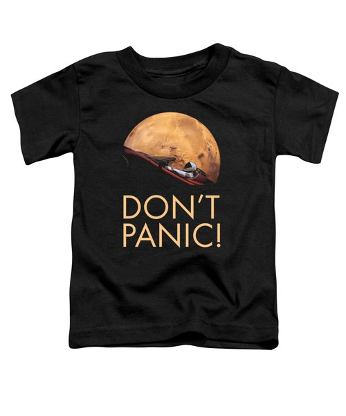 Starman Don't Panic In Orbit Around Mars Toddler T-Shirt