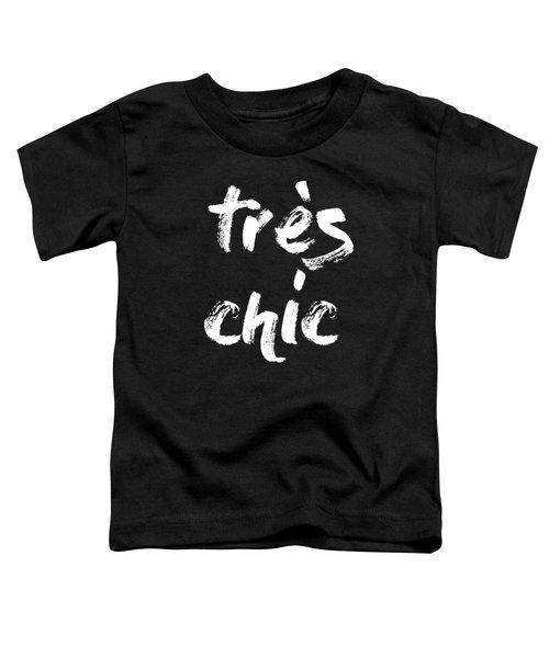 Tres Chic - Fashion - Classy, Bold, Minimal Black And White Typography Print - 10 Toddler T-Shirt
