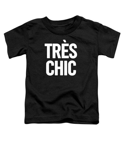 Tres Chic - Fashion - Classy, Bold, Minimal Black And White Typography Print - 2 Toddler T-Shirt