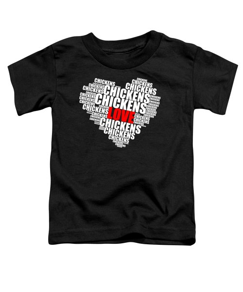 Word Cloud White Love Chickens Toddler T-Shirt