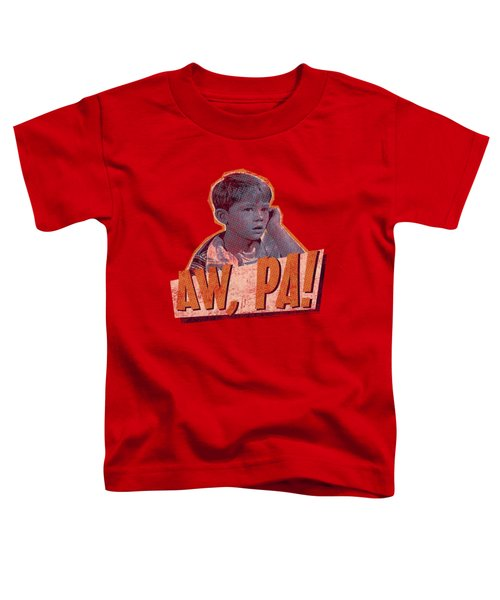Andy Griffith - Aw Pa Toddler T-Shirt