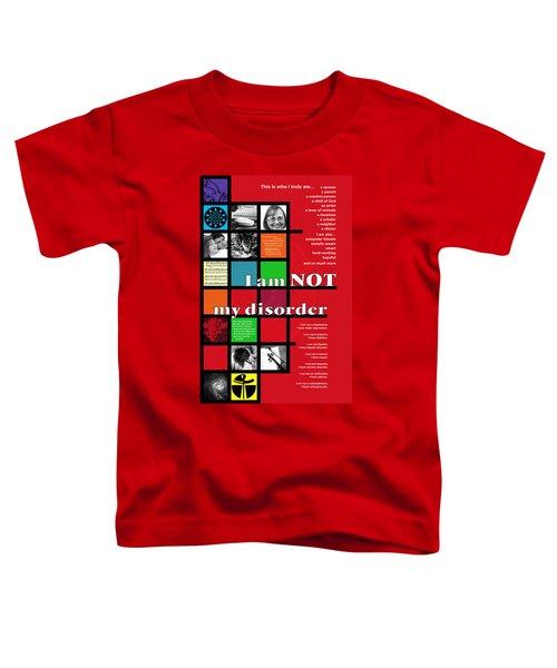 I Am Not My Disorder Toddler T-Shirt