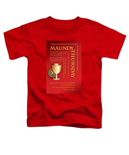 Maundy Thursday Toddler T-Shirt