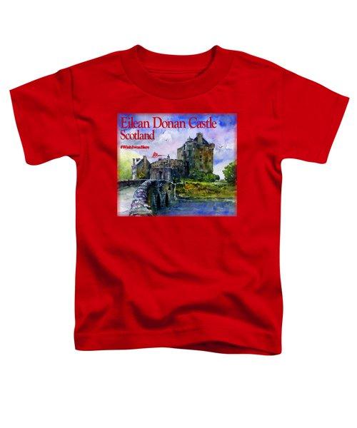 Eilean Donan Castle Scotland Toddler T-Shirt