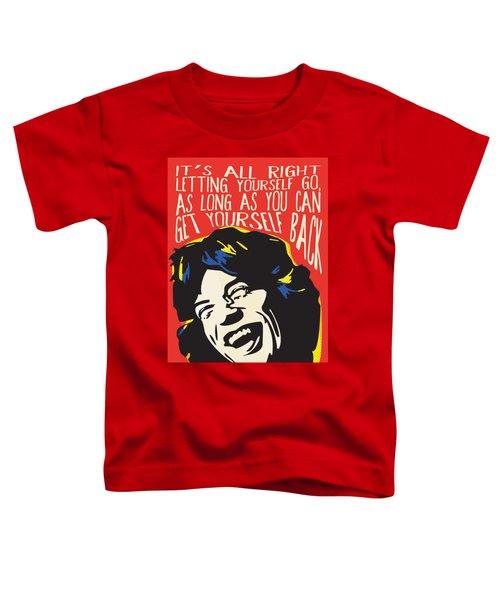 Mick Jagger Pop Art Quote Toddler T-Shirt