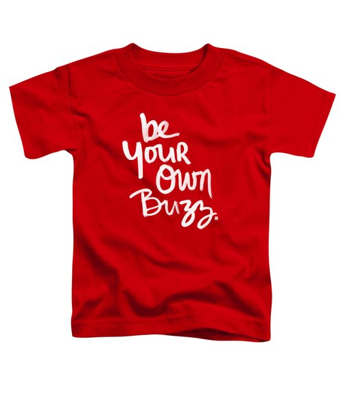 Be Your Own Buzz Toddler T-Shirt