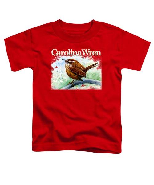 Carolina Wren Shirt Toddler T-Shirt
