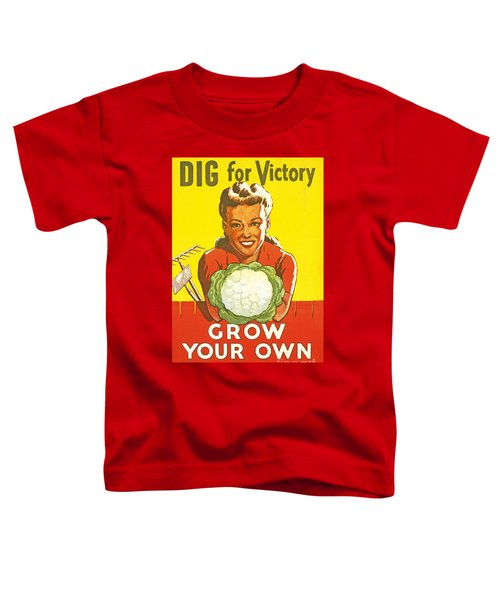 Dig For Victory Toddler T-Shirt