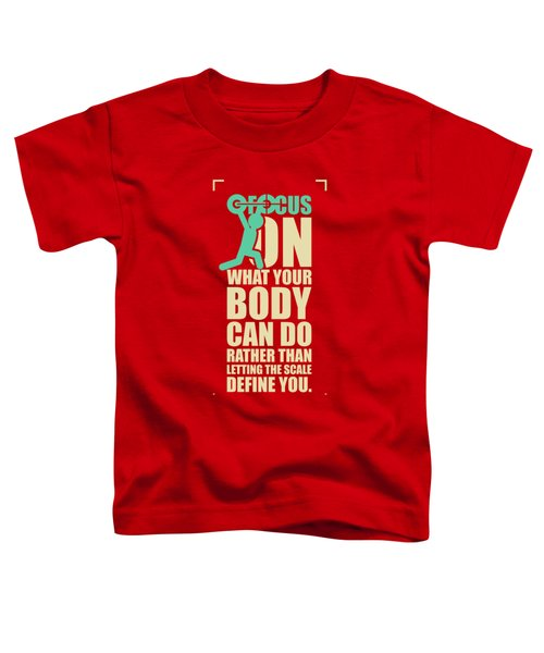 Focus On Your Body Gym Quotes Poster Toddler T-Shirt