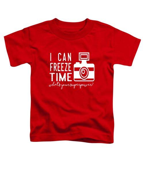 I Can Freeze Time Toddler T-Shirt
