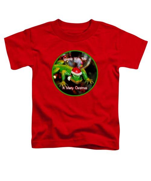 Iguana Wish You A Merry Christmas Toddler T-Shirt