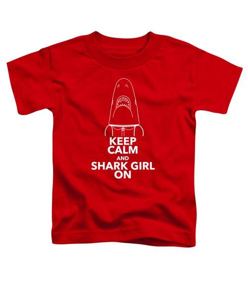Keep Calm And Shark Girl On Toddler T-Shirt