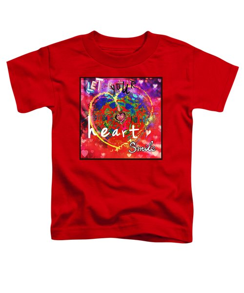 Let Your Heart Smile Toddler T-Shirt