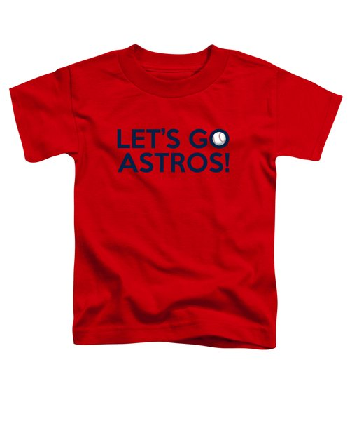 Let's Go Astros Toddler T-Shirt by Florian Rodarte