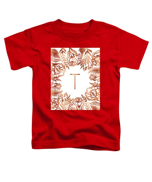 Letter T - Rose Gold Glitter Flowers Toddler T-Shirt