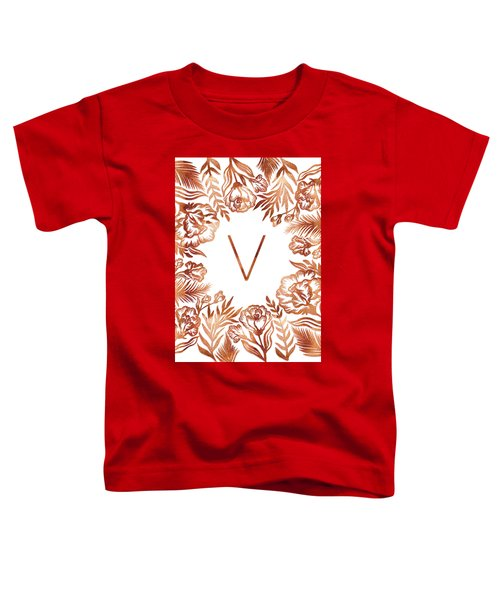 Letter V - Rose Gold Glitter Flowers Toddler T-Shirt