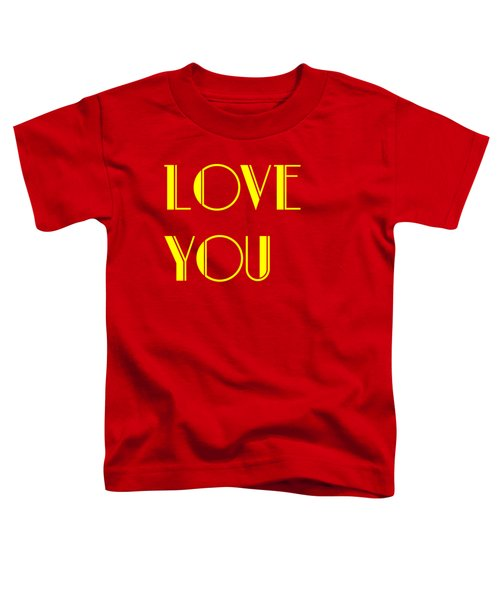 Love You Toddler T-Shirt