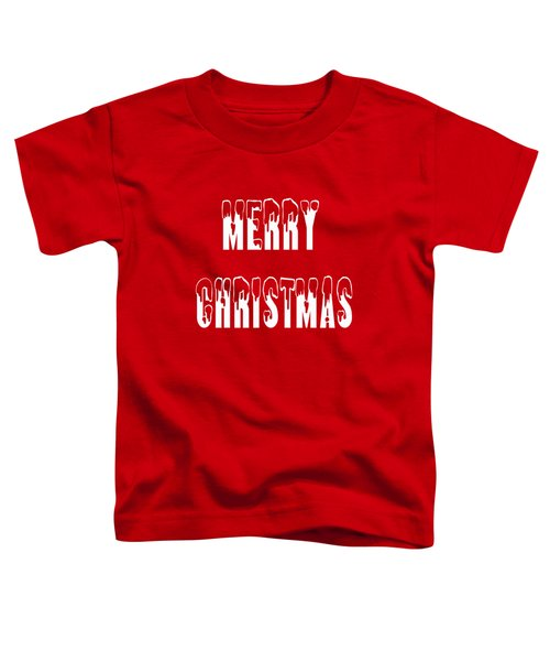 Merry Christmas Tee Toddler T-Shirt